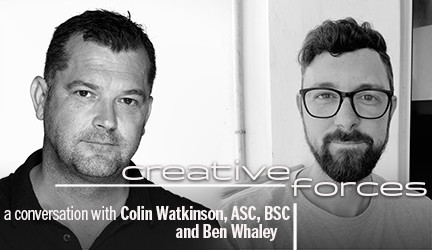 Creative Forces Online: Colin Watkinson, ASC, BSC & Ben Whaley